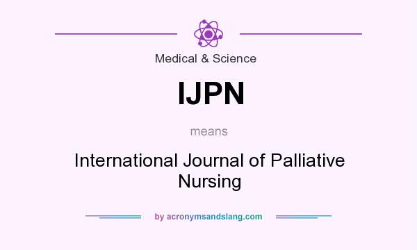 What does IJPN mean? It stands for International Journal of Palliative Nursing