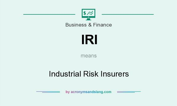What does IRI mean? It stands for Industrial Risk Insurers