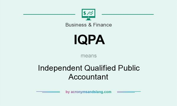 What does IQPA mean? It stands for Independent Qualified Public Accountant