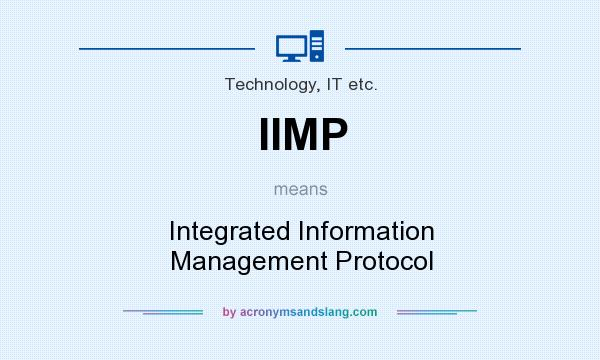What does IIMP mean? It stands for Integrated Information Management Protocol
