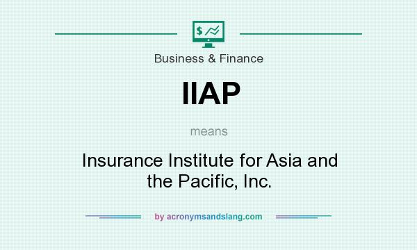 What does IIAP mean? It stands for Insurance Institute for Asia and the Pacific, Inc.