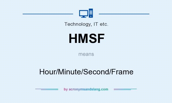 What does HMSF mean? It stands for Hour/Minute/Second/Frame