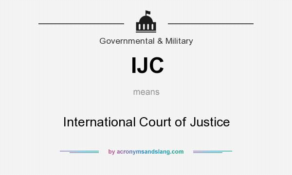 What does IJC mean? It stands for International Court of Justice