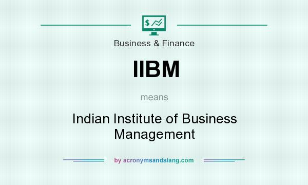 What does IIBM mean? It stands for Indian Institute of Business Management