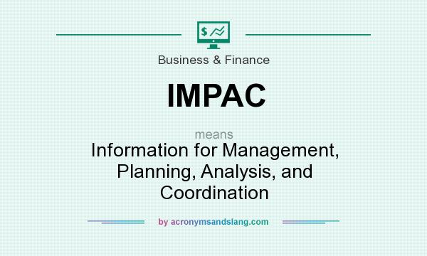 What does IMPAC mean? It stands for Information for Management, Planning, Analysis, and Coordination