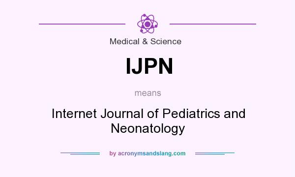 What does IJPN mean? It stands for Internet Journal of Pediatrics and Neonatology