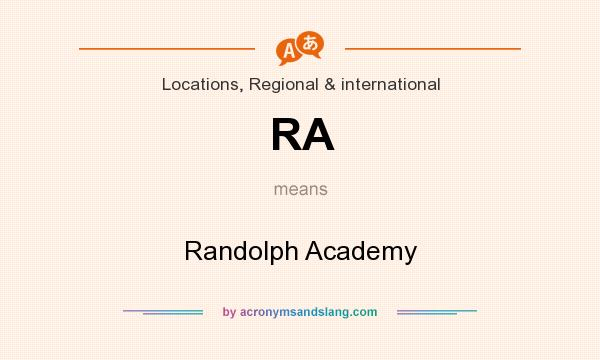 What does RA mean? It stands for Randolph Academy