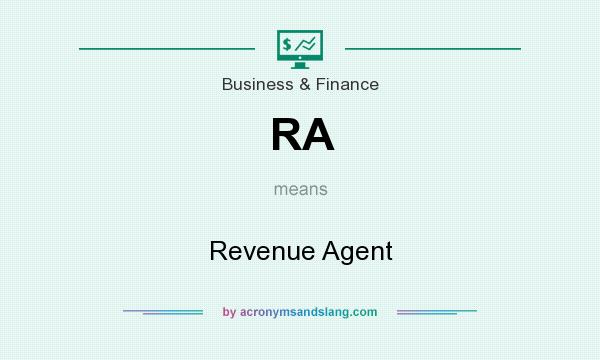 What does RA mean? It stands for Revenue Agent