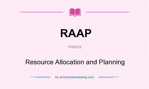 Raap Resource Allocation And Planning In Undefined By