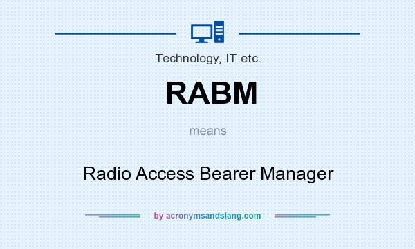 What does RABM mean? It stands for Radio Access Bearer Manager