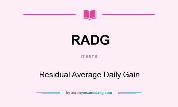 What does RADG mean? It stands for Residual Average Daily Gain