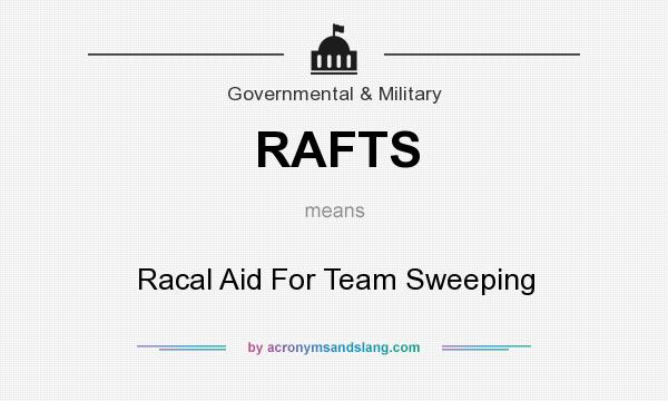 What does RAFTS mean? It stands for Racal Aid For Team Sweeping