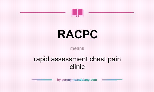 What does RACPC mean? It stands for rapid assessment chest pain clinic