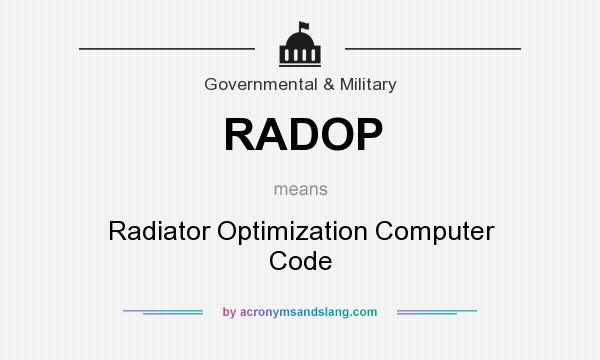 What does RADOP mean? It stands for Radiator Optimization Computer Code