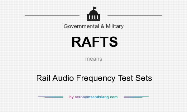 What does RAFTS mean? It stands for Rail Audio Frequency Test Sets