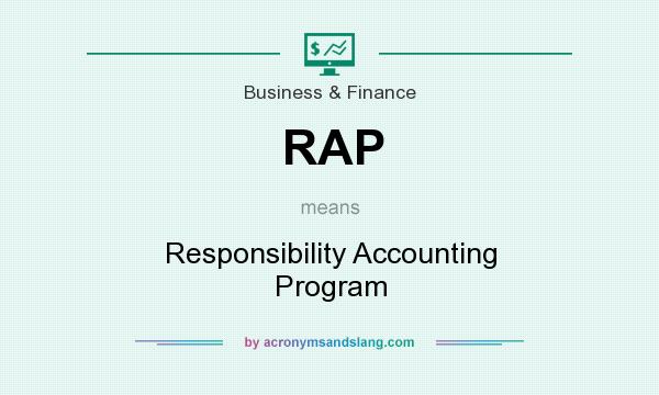 What does RAP mean? It stands for Responsibility Accounting Program