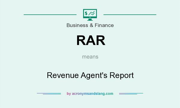 What does RAR mean? It stands for Revenue Agent`s Report