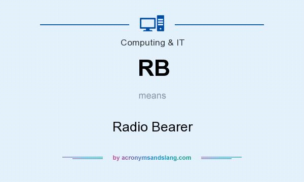 What does RB mean? It stands for Radio Bearer