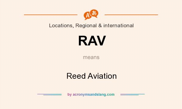 What does RAV mean? It stands for Reed Aviation