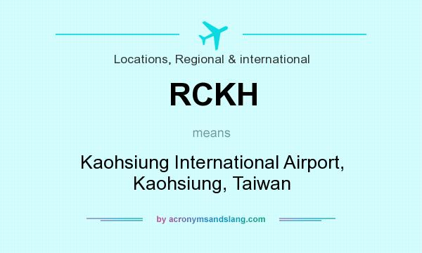 What does RCKH mean? It stands for Kaohsiung International Airport, Kaohsiung, Taiwan