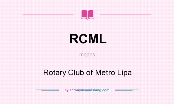 What does RCML mean? It stands for Rotary Club of Metro Lipa