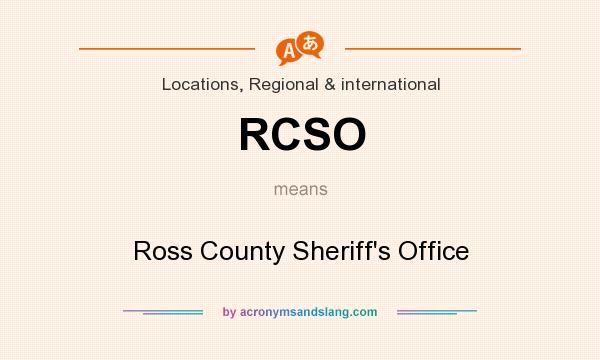 What does RCSO mean? It stands for Ross County Sheriff`s Office