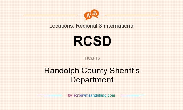 What does RCSD mean? It stands for Randolph County Sheriff`s Department