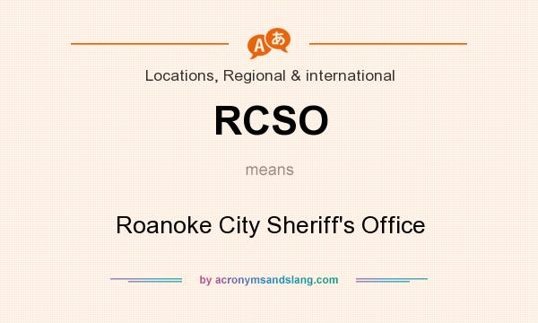 What does RCSO mean? It stands for Roanoke City Sheriff`s Office