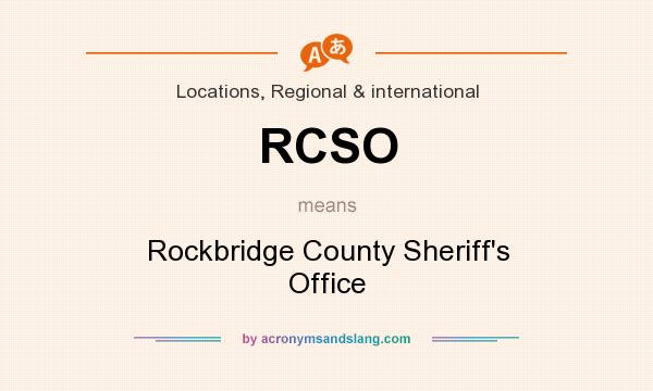What does RCSO mean? It stands for Rockbridge County Sheriff`s Office