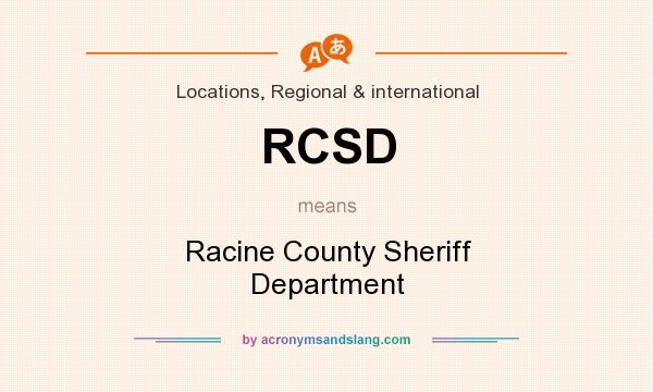 What does RCSD mean? It stands for Racine County Sheriff Department