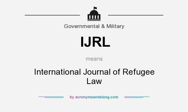 What does IJRL mean? It stands for International Journal of Refugee Law