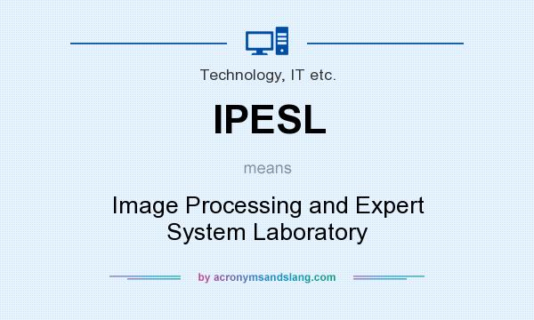 What does IPESL mean? It stands for Image Processing and Expert System Laboratory