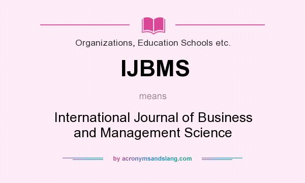 Ijbms International Journal Of Business And Management Science By Acronymsandslang Com