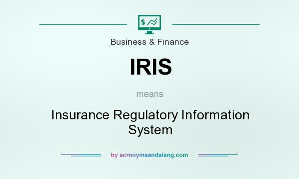 What does IRIS mean? It stands for Insurance Regulatory Information System