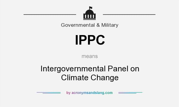 What does IPPC mean? It stands for Intergovernmental Panel on Climate Change
