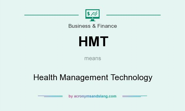 What does HMT mean? It stands for Health Management Technology