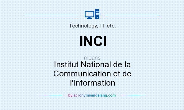 What does INCI mean? It stands for Institut National de la Communication et de l`Information