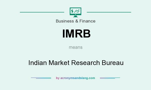 What does IMRB mean? It stands for Indian Market Research Bureau