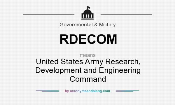 What does RDECOM mean? It stands for United States Army Research, Development and Engineering Command