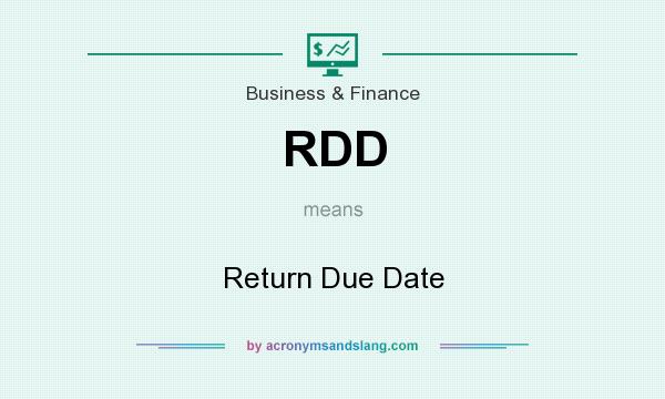 What does RDD mean? It stands for Return Due Date