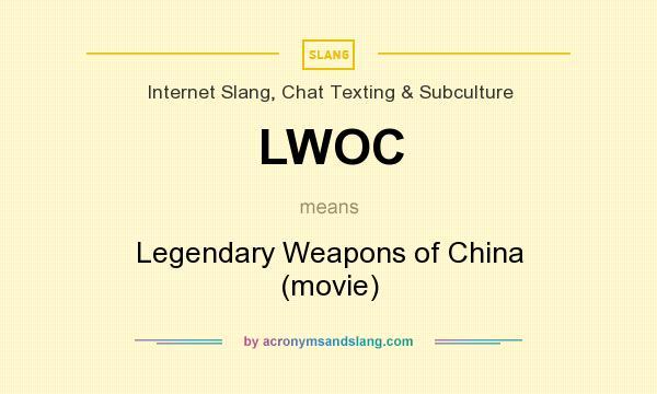 LWOC - Legendary Weapons of China (movie) in Internet Slang