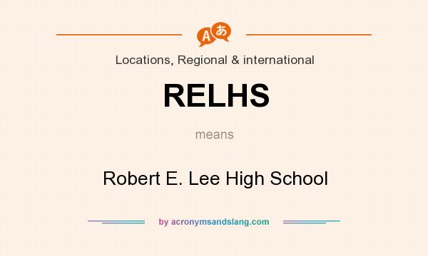 What does RELHS mean? It stands for Robert E. Lee High School