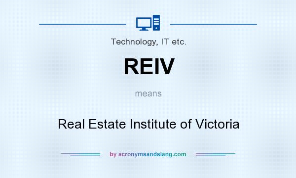 What does REIV mean? It stands for Real Estate Institute of Victoria
