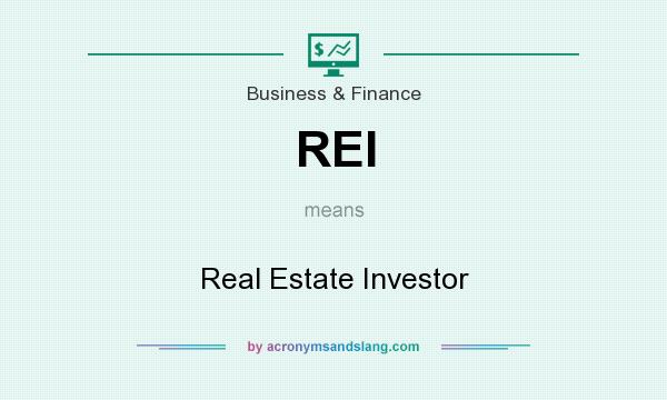 What does REI mean? It stands for Real Estate Investor