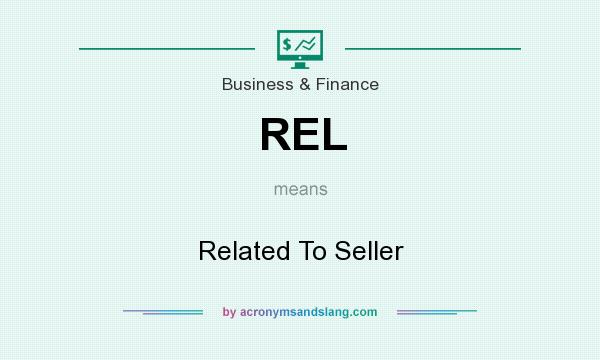 What does REL mean? It stands for Related To Seller