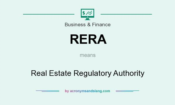 What does RERA mean? It stands for Real Estate Regulatory Authority