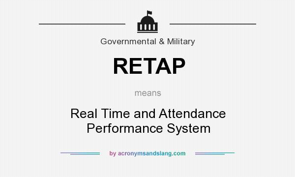 What does RETAP mean? It stands for Real Time and Attendance Performance System