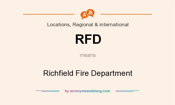 What does RFD mean? It stands for Richfield Fire Department