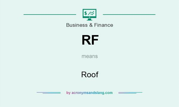 What does RF mean? It stands for Roof