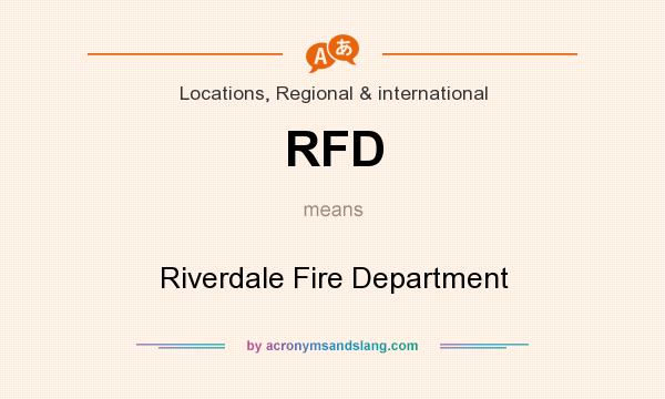 What does RFD mean? It stands for Riverdale Fire Department